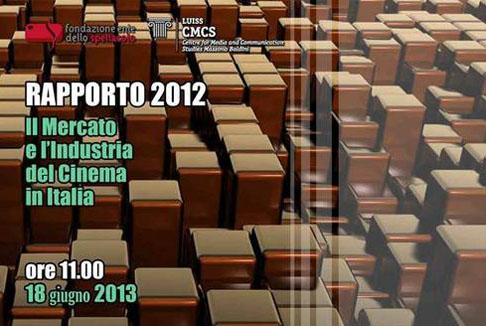 Rapporto Cinema 2012. Mercato e Industria in Italia