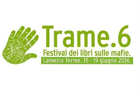 Trame 6: Via alla sesta edizione del festival contro le mafie